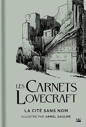 Les Carnets Lovecraft : La Cité Sans Nom (couverture)